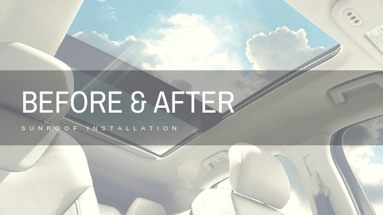 BEFORE & AFTER sunroof installation